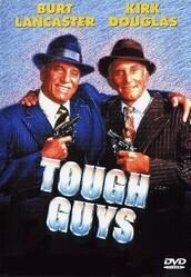 Крутые мужики / Tough Guys