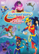 DC: Супердевочки: Легенда об Атлантиде / DC Super Hero Girls: Legends of Atlantis
