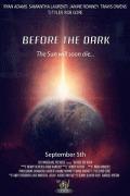 Перед тем как наступит Тьма / Before the Dark