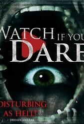 Смотри, если осмелишься / Watch If You Dare