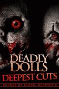 Смертоносные куклы: Глубочайшие порезы / Deadly Dolls: Deepest Cuts
