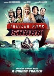 Акулий трейлер-парк / Trailer Park Shark