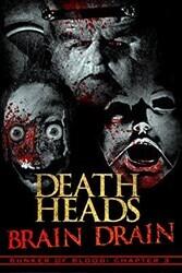Отрубленные головы: Взрыв мозга / Death Heads: Brain Drain