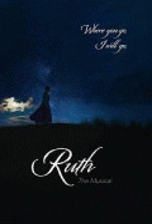 Рут: Мюзикл / Ruth the Musical