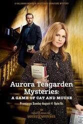 Тайны Авроры Тигарден: Игра в кошки-мышки / Aurora Teagarden Mysteries: A Game of Cat and Mouse