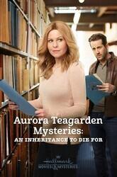 Тайны Авроры Тигарден: наследство, за которое можно и умереть / Aurora Teagarden Mysteries: An Inheritance to Die For