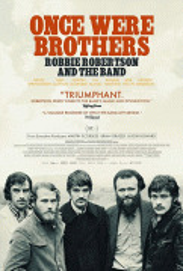 Когда-то были братьями: Робби Робертсон и Зе Бэнд / Once Were Brothers: Robbie Robertson and The Band