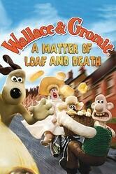Уоллес и Громит: Дело о смертельной выпечке / A Matter of Loaf and Death