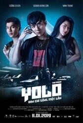 YOLO. Фильм / YOLO - Ban Chi Sông Môt Lân