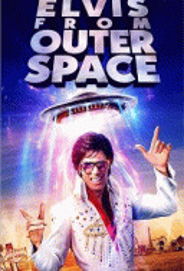 Элвис из дальнего космоса / Elvis from Outer Space