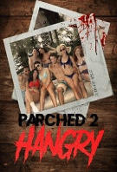 Сушняк 2: Голод / Parched 2: Hangry