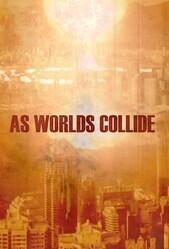Столкновение миров / As Worlds Collide
