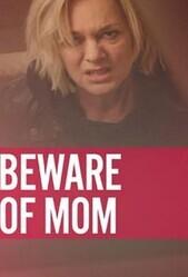 Осторожно, мать / Beware of Mom