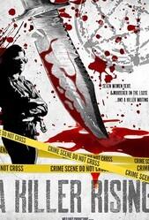 Восхождение убийцы / A Killer Rising