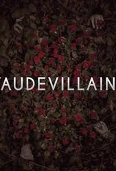 Злодейский водевиль / Vaudevillains