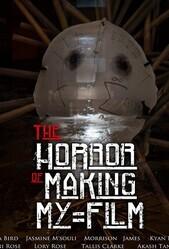 Ужас на съёмках моего фильма / The Horror of Making My Film
