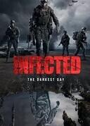 Инфицированные: самый темный день / Infected: The Darkest Day (Infected)