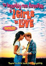 Две влюбленные девушки    / The Incredibly True Adventure of Two Girls in Love