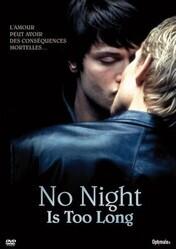Ни одна ночь не станет долгой    / No Night Is Too Long
