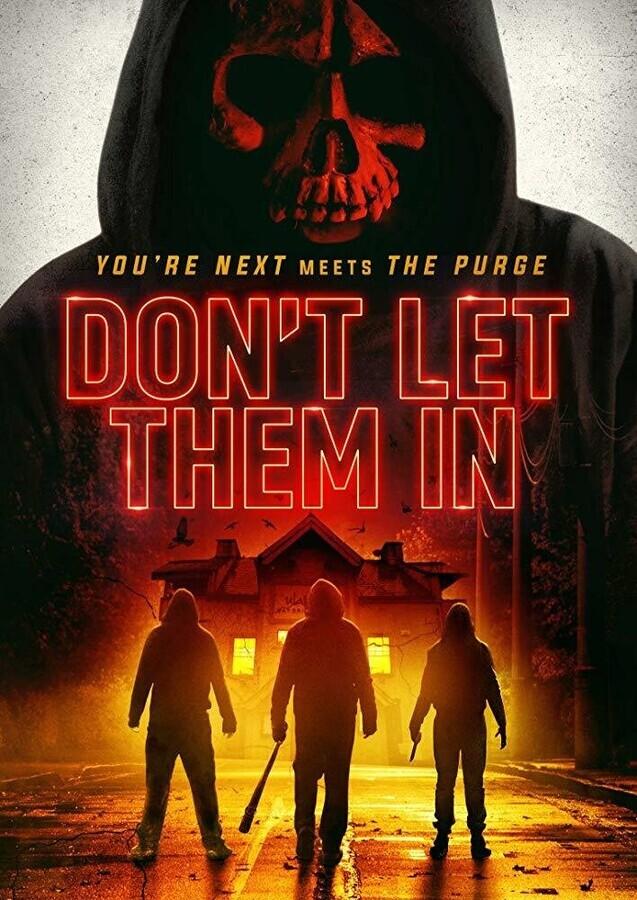Не впускай их / Don't Let Them In