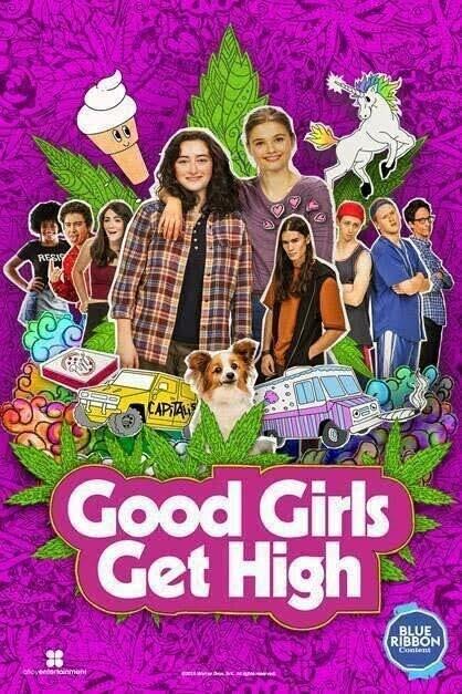 Хорошие девочки уходят в отрыв / Good Girls Get High