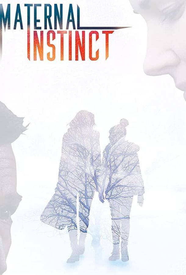 Материнский инстинкт / Maternal Instinct