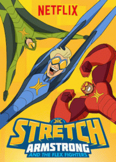 Стретч Армстронг / Stretch Armstrong & the Flex Fighters